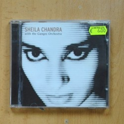 SHEILA CHANDRA - WITH THE GANGES ORCHESTRA - CD