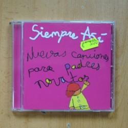 SIEMPRE ASI - NUEVAS CANCIONES PARA PADRES NOVATOS - CD