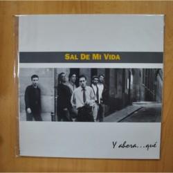 SAL DE MI VIDA - Y AHORA QUE - LP