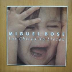 MIGUEL BOSE - LOS CHICOS NO LLORAN - MAXI