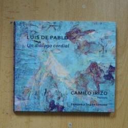 LUIS DE PABLO / CAMILO IRIZO - UN DIALOGO CORDIAL / EMBEMBLE TALLER SONORO - CD