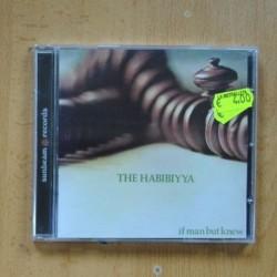 THE HABIBIYYA - IF MAN BUT KNEW - CD