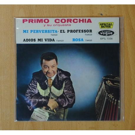 PRIMO CORCHIA Y SU ORQUESTA - MI PERVERSITA + 3 - EP