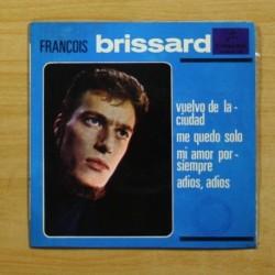 FRANCOIS BRISSARD - VUELVO DE LA CIUDAD + 3 - EP