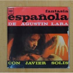 AGUSTIN LARA / JAVIER SOLIS ( FANTASIA ESPAÑOLA ) - EL ORGANILLERO + 3 - EP