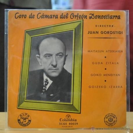 JUAN GOROSTIDI - CORO DE CAMARA DEL ORFEON DONOSTIARRA - MAITASUN ATSEKABEA - + 3 - EP