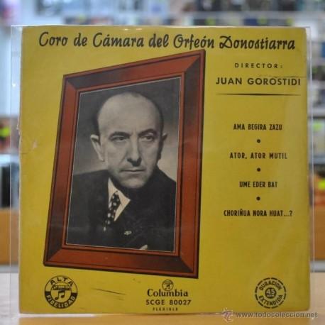 JUAN GOROSTIDI - CORO DE CAMARA DEL ORFEON DONOSTIARRA - AMA BEGIRA ZAZU - + 3 - EP