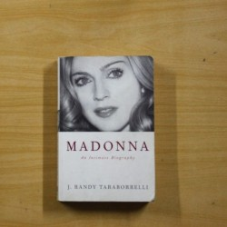 J. RANDY TARABORRELLI - MADONNA AN INTIMATE BIOGRAPHY - EN INGLES - LIBRO