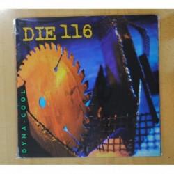 DIE 116 - DYNA-COOL - LP