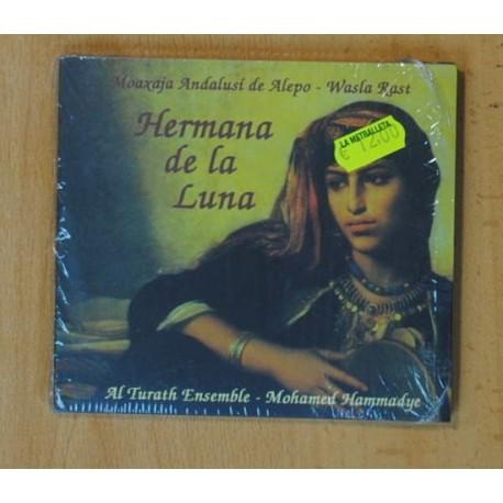 MOAXAJA ANDALUSI DE ALEPO / WASLA RAST / AL TURATH ENSEMBRE / MOHAMED HAMMADYE - HERMANA DE LA LUNA - CD