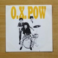 O.X. POW - TE SIENTO EN MI PIEL / LA ESQUINA ILEGAL - SINGLE