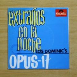 LOS DOMINIC´S - EXTRAÑOS EN LA NOCHE / OPUS 17 - SINGLE