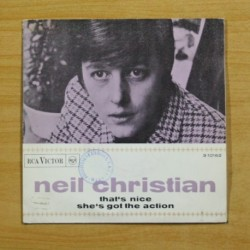 NEIL CHRISTIAN - THAT´S NICE / SHE´S GOT THE ACTION - SINGLE
