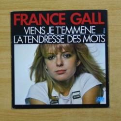 FRANCE GALL - VIENS JE T´EMMENE - SINGLE