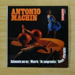 ANTONIO MACHIN - SOLAMENTE UNA VEZ + 3 - EP