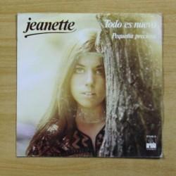 JEANETTE - TODO ES NUEVO / PEQUEÑA PRECIOSA - SINGLE
