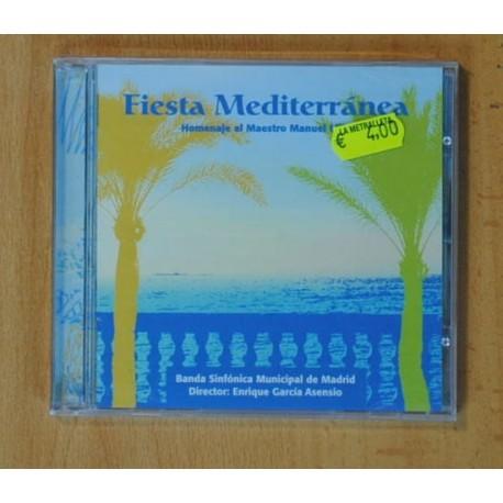 ENRIQUE GARCIA ASENSIO / BANDA SINFONICA MUNICIPAL DE MADRID - FIESTA MEDITERRANEA HOMENAJE AL MAESTRO MANUEL LILLO - CD