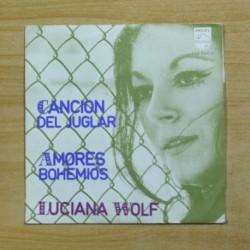 LUCIANA WOLF - CANCION DEL JUGLAR / AMORES BOHEMIOS - SINGLE