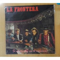 LA FRONTERA - SI EL WHISKY NO TE ARRUINA LAS MUJERES LO HARAN - LP