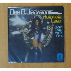 DEE O. JACKSON - AUTOMATIC LOVER / DIDN´T THINK YOU´D DO IT - SINGLE