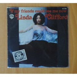 LINDA CLIFFORD - IF MY FRIENDS COULD SEE ME NOW - SINGLE