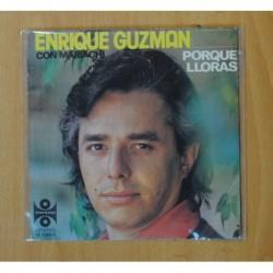 ENRIQUE GUZMAN - PORQUE LLORAS - SINGLE