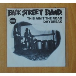 BACK STREET BAND - THIS AIN´T THE ROAD / DAYBREAK - SINGLE