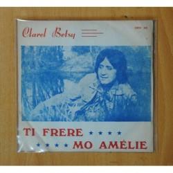 CLAREL BETSY - TI FRERE / MO AMELIE - SINGLE