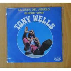TONY WELLS - LA CASA DEL ABUELO / QUIERO VIVIR - SINGLE