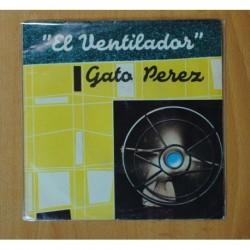 GATO PEREZ - EL VENTILADOR - SINGLE