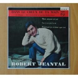 ROBERT JEANTAL - DANS LE CREUX DE TA MAIN + 3 - EP