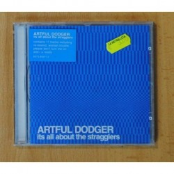 ARTFUL DODGER - ITS ALL ABOUT THE STRAGGLERS - CD