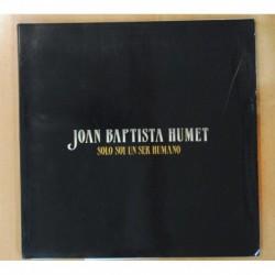 JOAN BAPTISTA HUMET - SOLO SOY UN SER HUMANO - FOLDER - LP