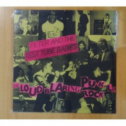 PETER AND THE TEST TUBE BABIES - THE LOUD BLARING PUNK ROCK LP - LP