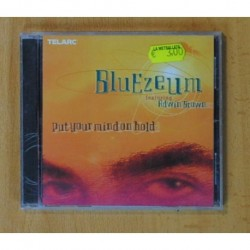 BLUEZEUM - PUT YOUR MIND ON HOLD - CD