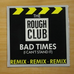 ROUGH CLUB - BAD TIMES - MAXI