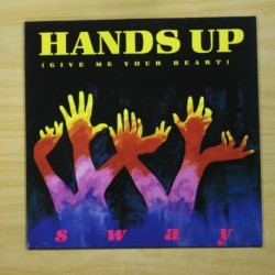 SWAY - HANDS UP GIVE ME YOUR HEART - MAXI