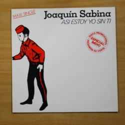 JOAQUIN SABINA - ASI ESTOY YO SIN TI - MAXI