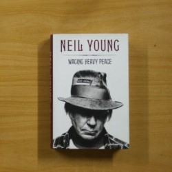 NEIL YOUNG WAGING HEAVY PEACE - EN INGLES - LIBRO