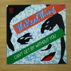 THE REAL THING - CAN´T GET BY WITHOUT YOU - LP