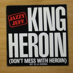 JAZZY JEFF - KING HEROIN DON´T MESS WITH HEROIN - MAXI