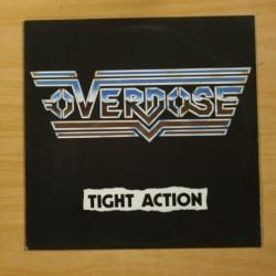 OVERDOSE - TIGHT ACTION - LP