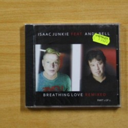 ISAAC JUNKIE FEAT ANDY BELL - BREATHING LOVE REMIXED - CD
