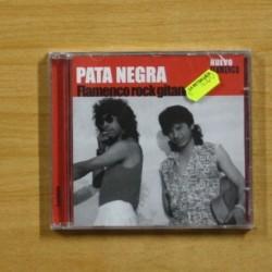 PATA NEGRA - FLAMENCO ROCK GITANO - CD