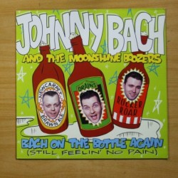 JOHNNY BACH AND THE MOONSHINE BOOZERS - BACH ON THE BOTTLE AGAIN - LP