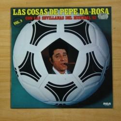 PEPE DA ROSA - LAS COSAS DE PEPE DA ROSA VOL 9 CON LAS SEVILLANAS DEL MUNDIAL 82 - LP