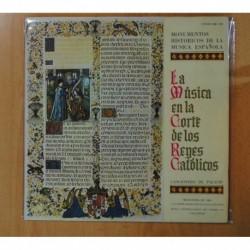 MONUMENTOS HISTORICOS DE LA MUSICA ESPAÑOLA - LA MUSICA EN LA CORTE DE LOS REYES CATOLICOS - LP