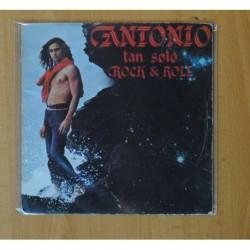 ANTONIO - TAN SOLO ROCK & ROLL / TONY - SINGLE
