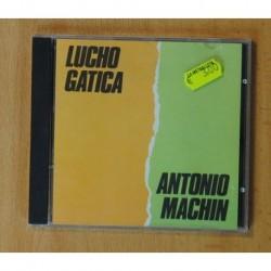 LUCHO GATICA / ANTONIO MACHIN - LUCHO GATICA / ANTONIO MACHIN - CD