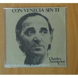 CHARLES AZNAVOUR - CON / VENECIA SIN TI - SINGLE
